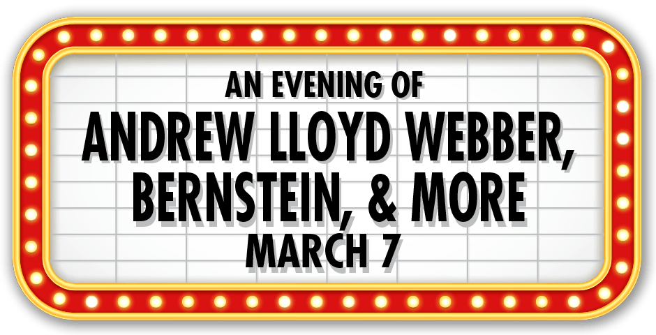 An Evening of  Andrew Lloyd Webber, Bernstein & More