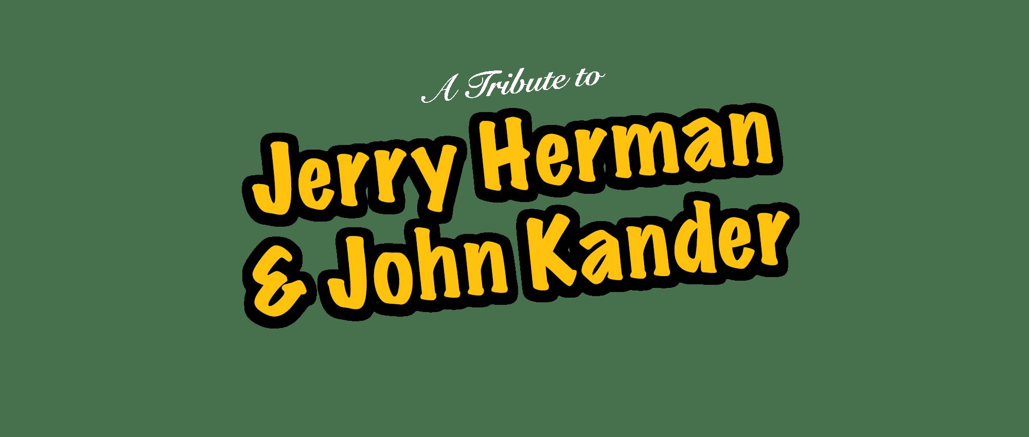 Tribute to Jerry Herman & John Kander