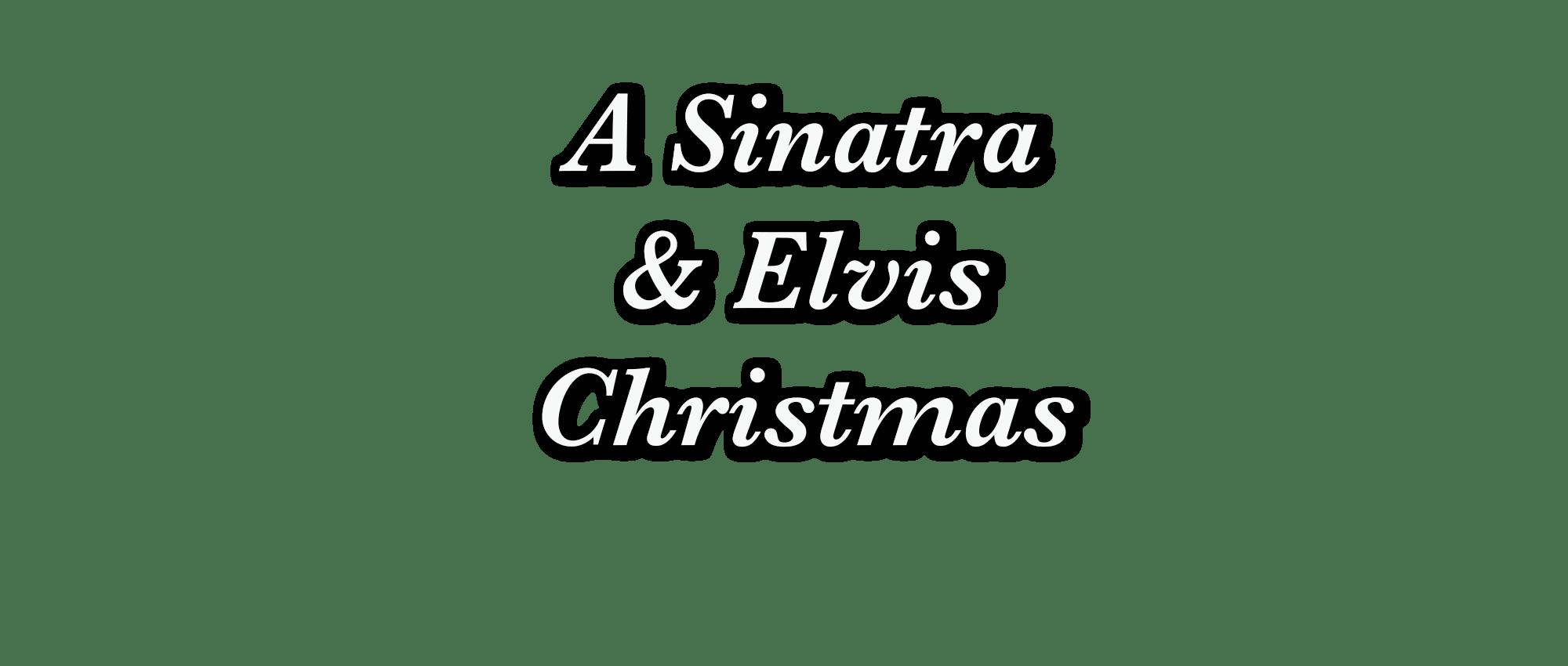 A Sinatra & Elvis Christmas
