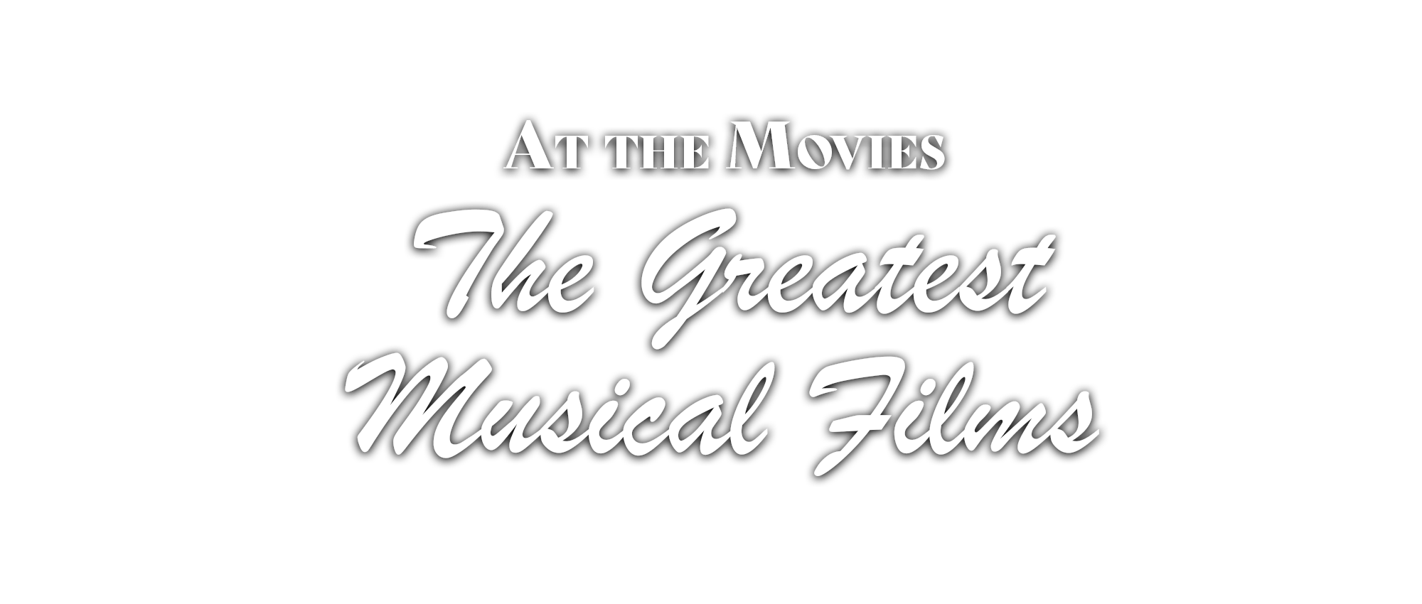 At the Movies—The Greatest Musical Films